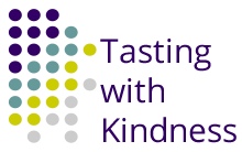 Tasting with Kindness